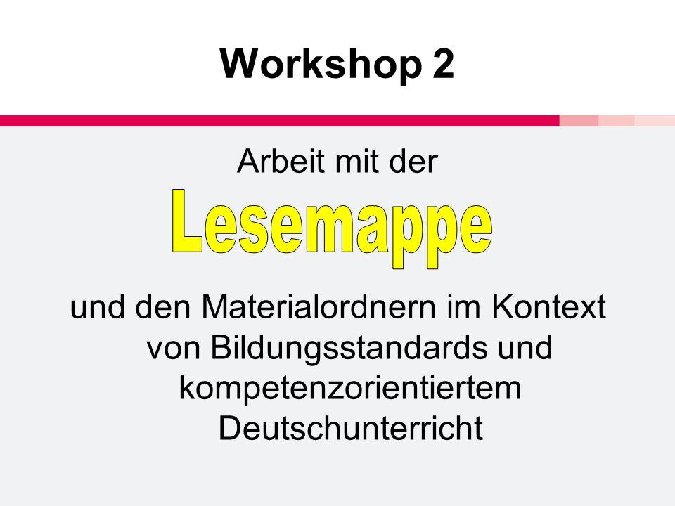 Workshop 2 Arbeit mit der Lesemappe