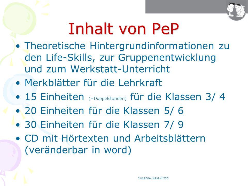 Inhalt von PePTheoretische Hintergrundinformationen zu den Life-Skills, zur Gruppenentwicklung und zum Werkstatt-Unterricht.