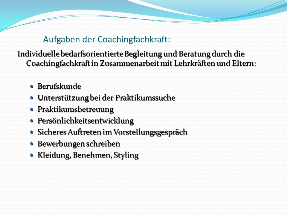 Aufgaben der Coachingfachkraft: