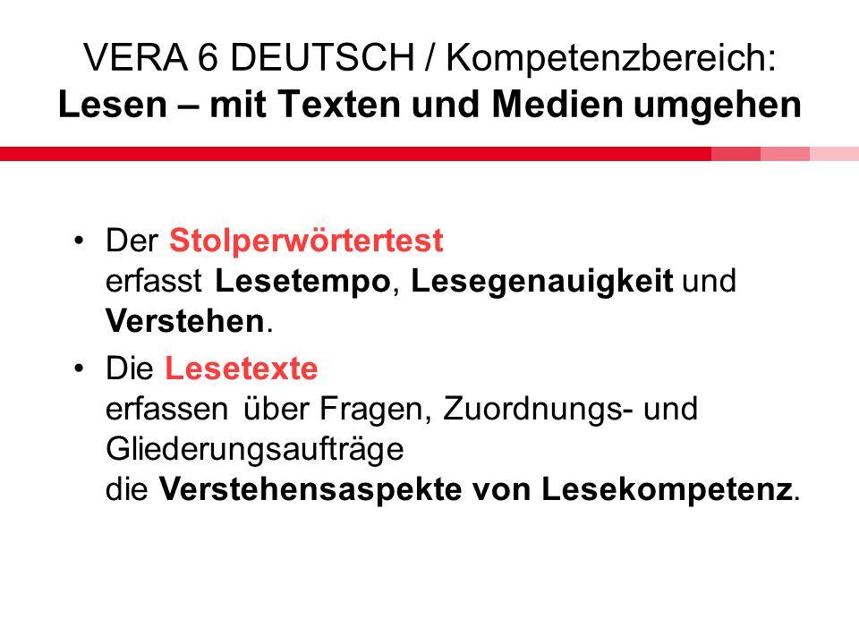 VERA 6 DEUTSCH / Kompetenzbereich: Lesen – mit Texten und Medien umgehen