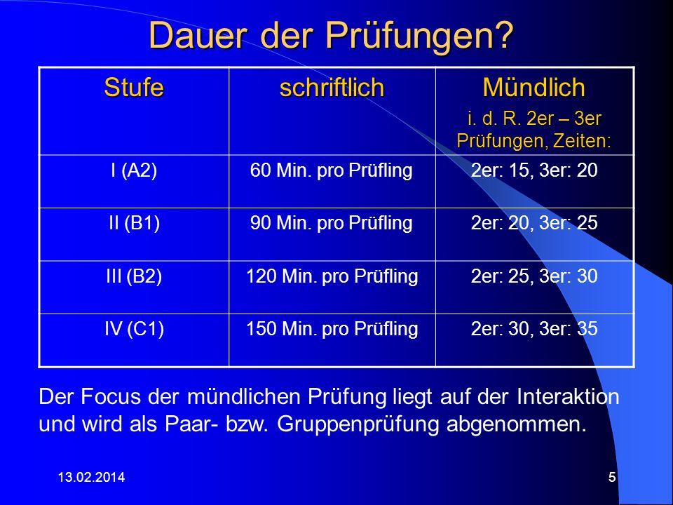 i. d. R. 2er – 3er Prüfungen, Zeiten: