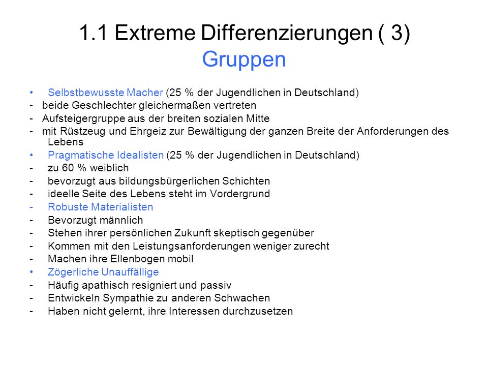 1.1 Extreme Differenzierungen ( 3) Gruppen