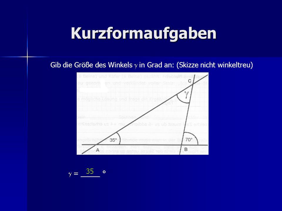 Kurzformaufgaben Gib die Größe des Winkels g in Grad an: (Skizze nicht winkeltreu) 35 g = _____ °