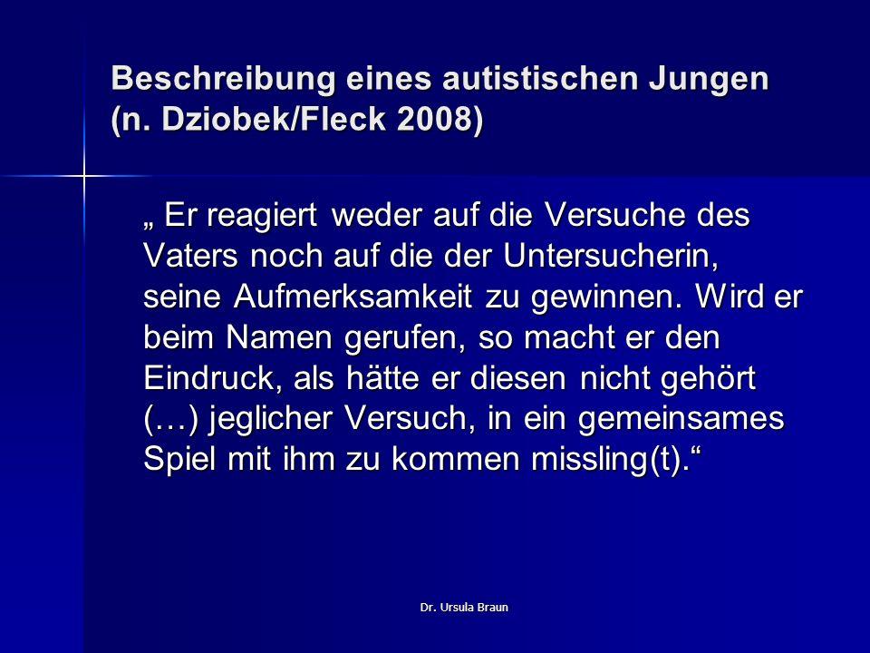 Beschreibung eines autistischen Jungen (n. Dziobek/Fleck 2008)