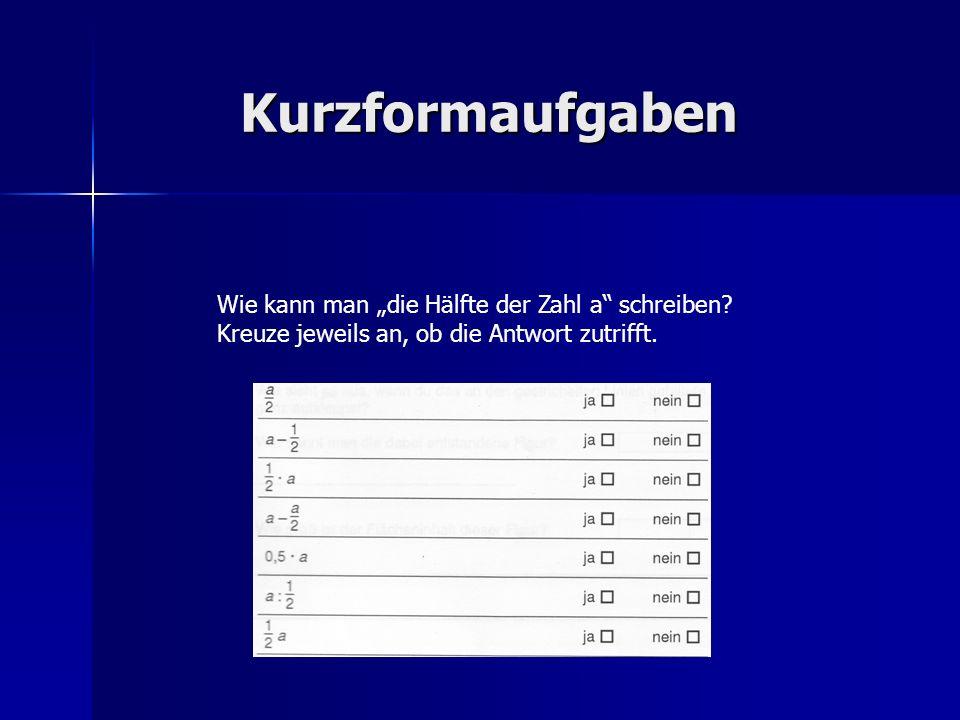 """Kurzformaufgaben Wie kann man """"die Hälfte der Zahl a schreiben."""