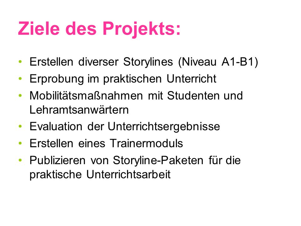 Ziele des Projekts: Erstellen diverser Storylines (Niveau A1-B1)