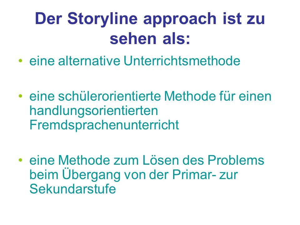Der Storyline approach ist zu sehen als: