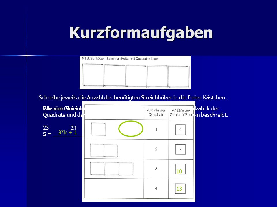 Kurzformaufgaben Schreibe jeweils die Anzahl der benötigten Streichhölzer in die freien Kästchen.