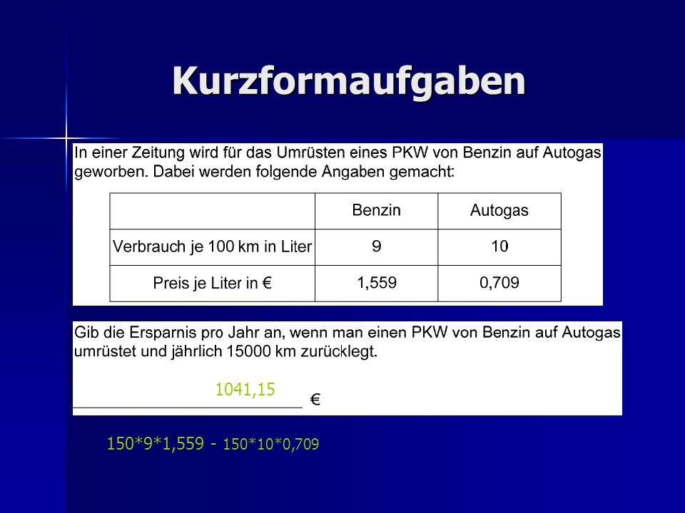 Kurzformaufgaben 1041,15 150*9*1,559 - 150*10*0,709