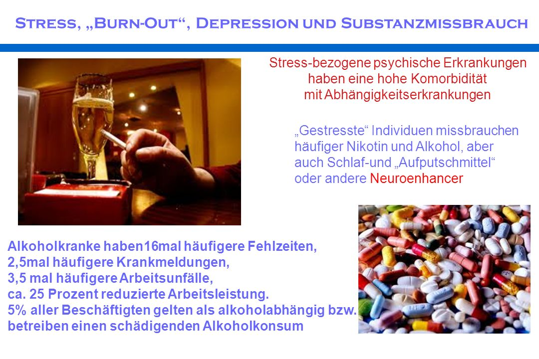 "Stress, ""Burn-Out , Depression und Substanzmissbrauch"