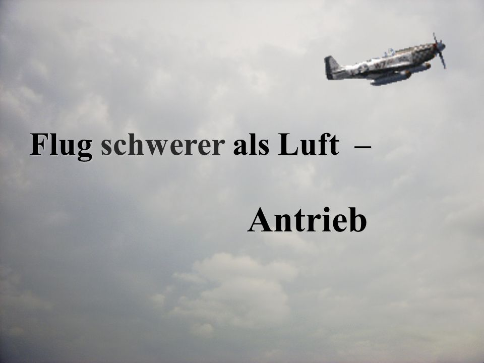 Flug schwerer als Luft –