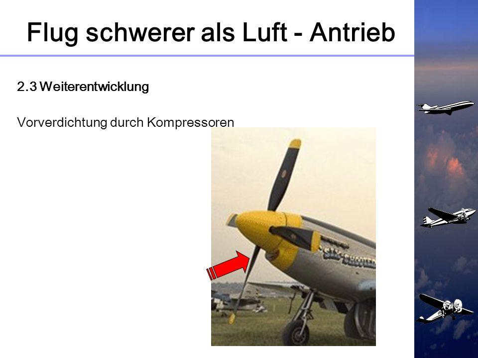 Flug schwerer als Luft - Antrieb