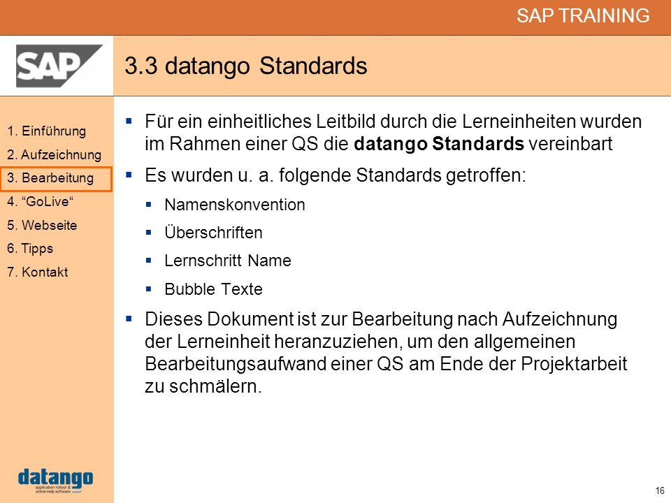 3.3 datango Standards Für ein einheitliches Leitbild durch die Lerneinheiten wurden im Rahmen einer QS die datango Standards vereinbart.