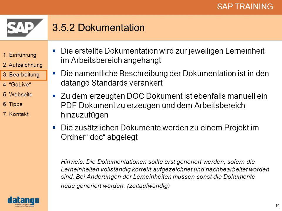 3.5.2 DokumentationDie erstellte Dokumentation wird zur jeweiligen Lerneinheit im Arbeitsbereich angehängt.