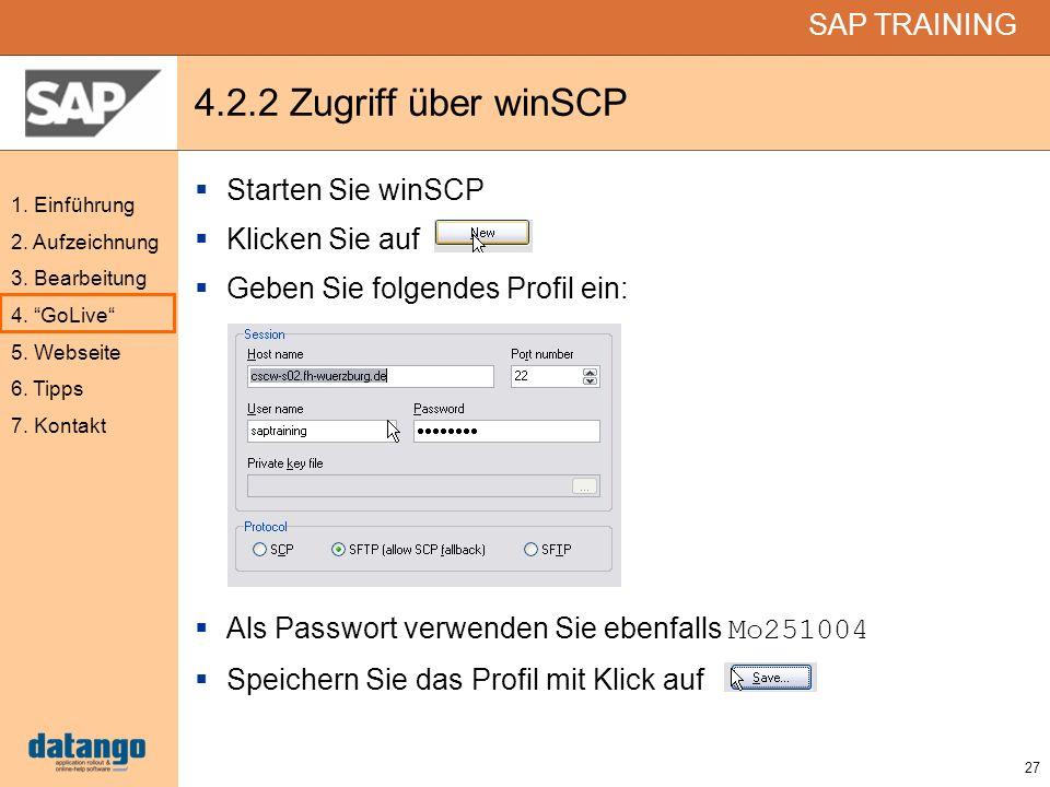 4.2.2 Zugriff über winSCP Starten Sie winSCP Klicken Sie auf