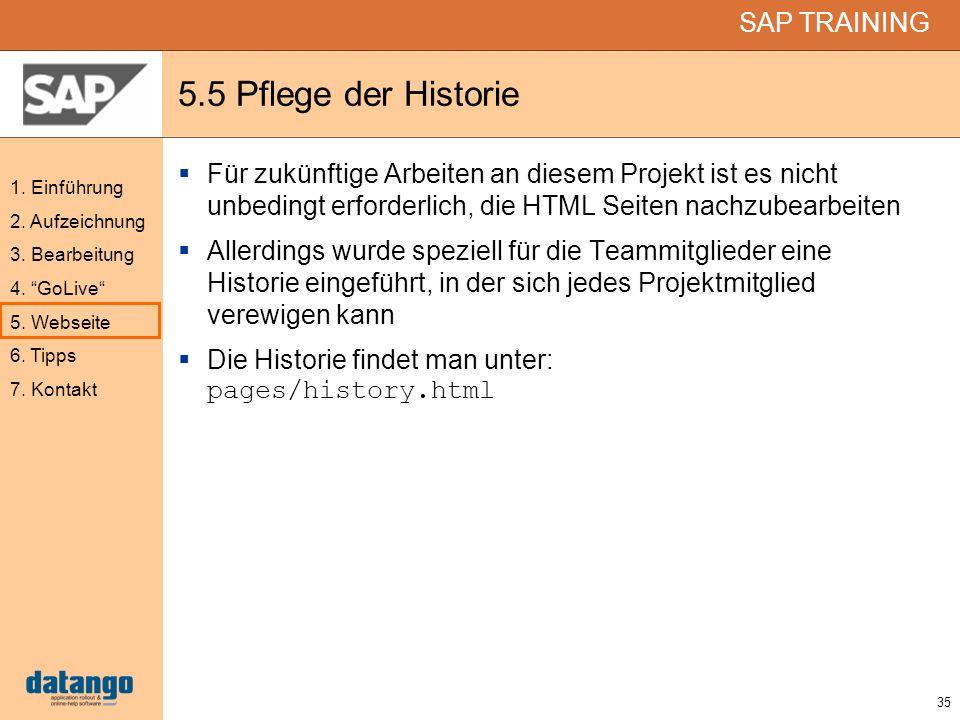 5.5 Pflege der Historie Für zukünftige Arbeiten an diesem Projekt ist es nicht unbedingt erforderlich, die HTML Seiten nachzubearbeiten.
