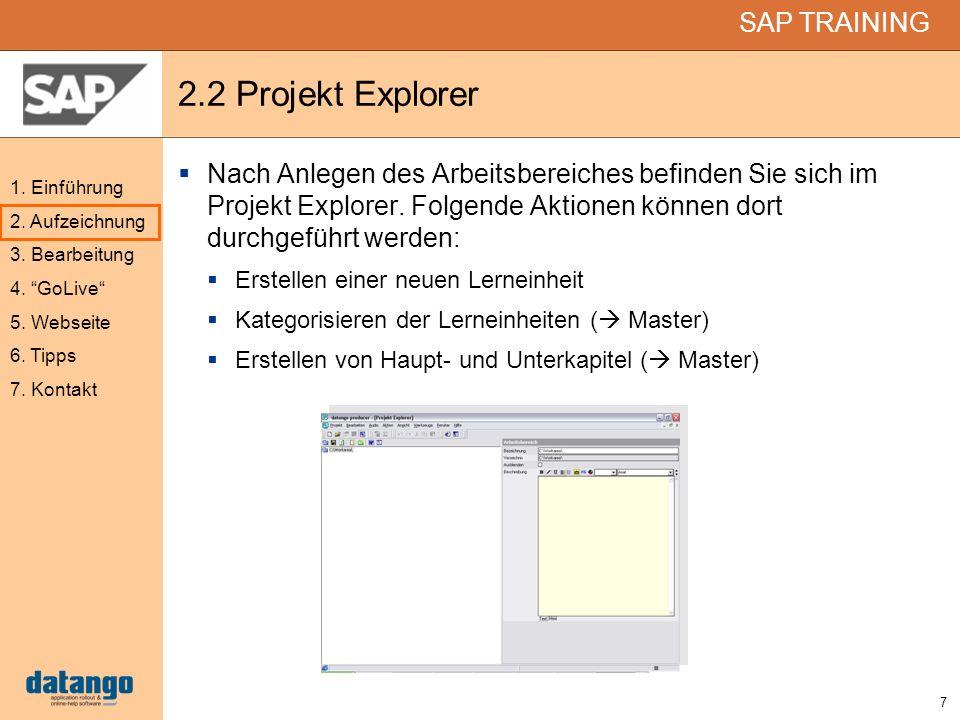 2.2 Projekt Explorer Nach Anlegen des Arbeitsbereiches befinden Sie sich im Projekt Explorer. Folgende Aktionen können dort durchgeführt werden: