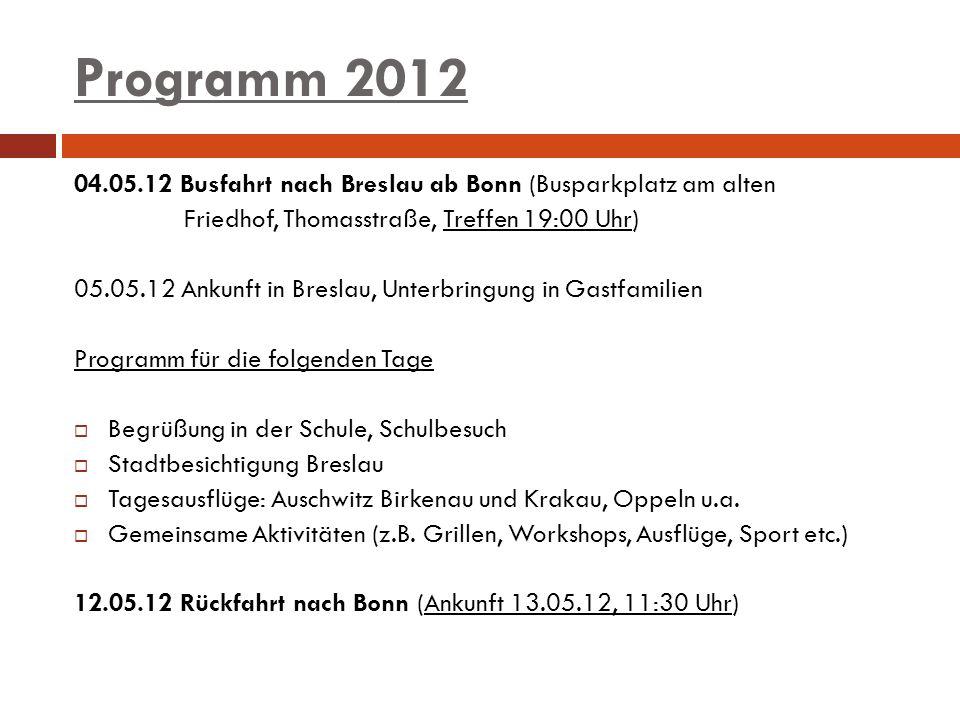 Programm 2012 04.05.12 Busfahrt nach Breslau ab Bonn (Busparkplatz am alten. Friedhof, Thomasstraße, Treffen 19:00 Uhr)