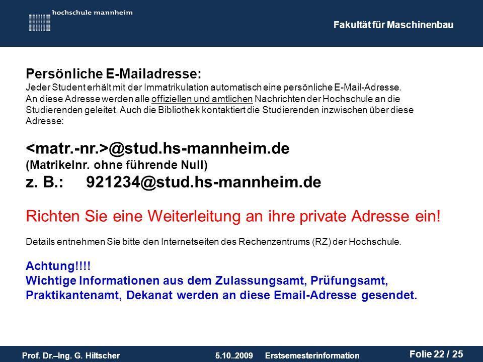 z. B.: 921234@stud.hs-mannheim.de