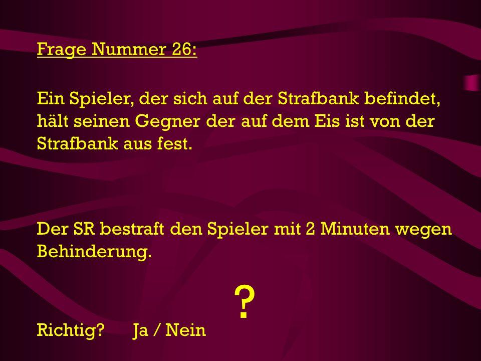 Frage Nummer 26: Ein Spieler, der sich auf der Strafbank befindet,