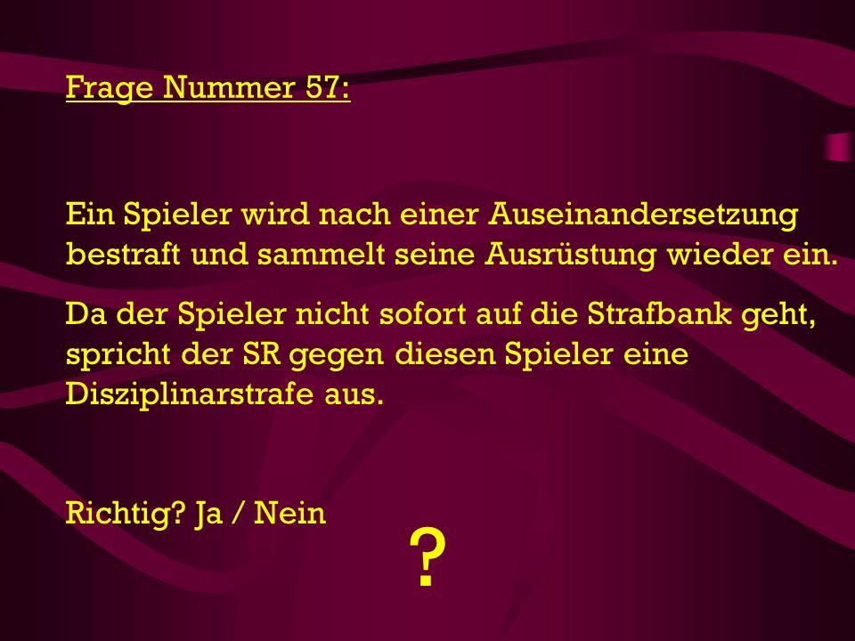 Frage Nummer 57: Ein Spieler wird nach einer Auseinandersetzung bestraft und sammelt seine Ausrüstung wieder ein.