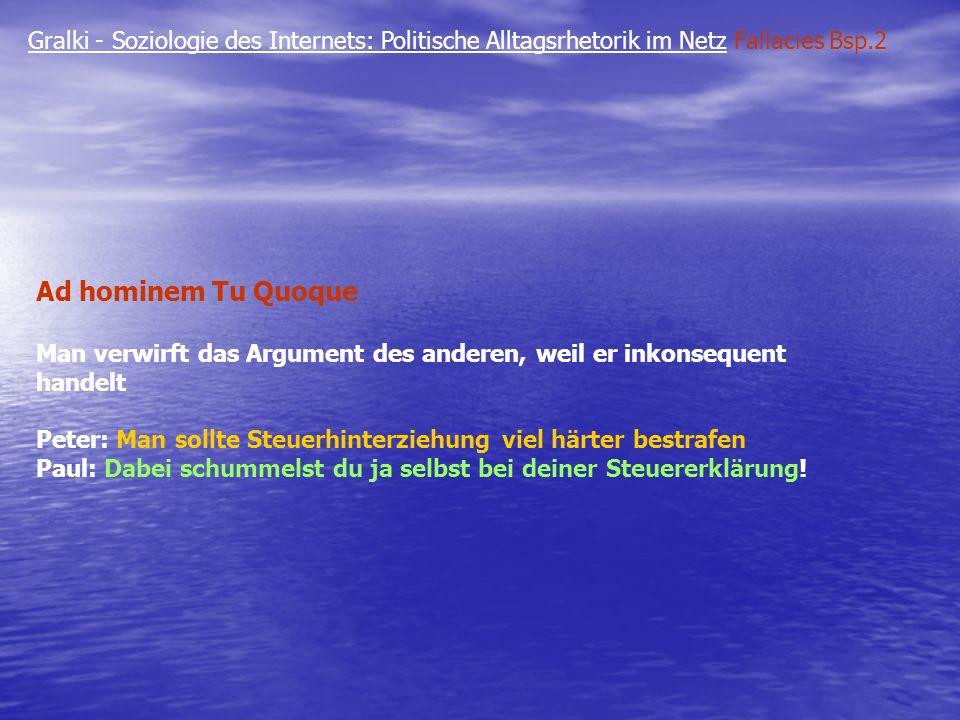Gralki - Soziologie des Internets: Politische Alltagsrhetorik im Netz Fallacies Bsp.2