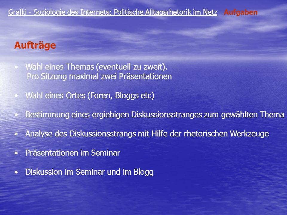 Gralki - Soziologie des Internets: Politische Alltagsrhetorik im Netz Aufgaben