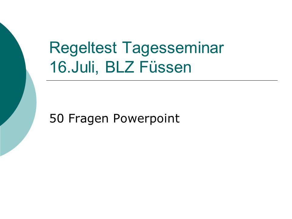 Regeltest Tagesseminar 16.Juli, BLZ Füssen