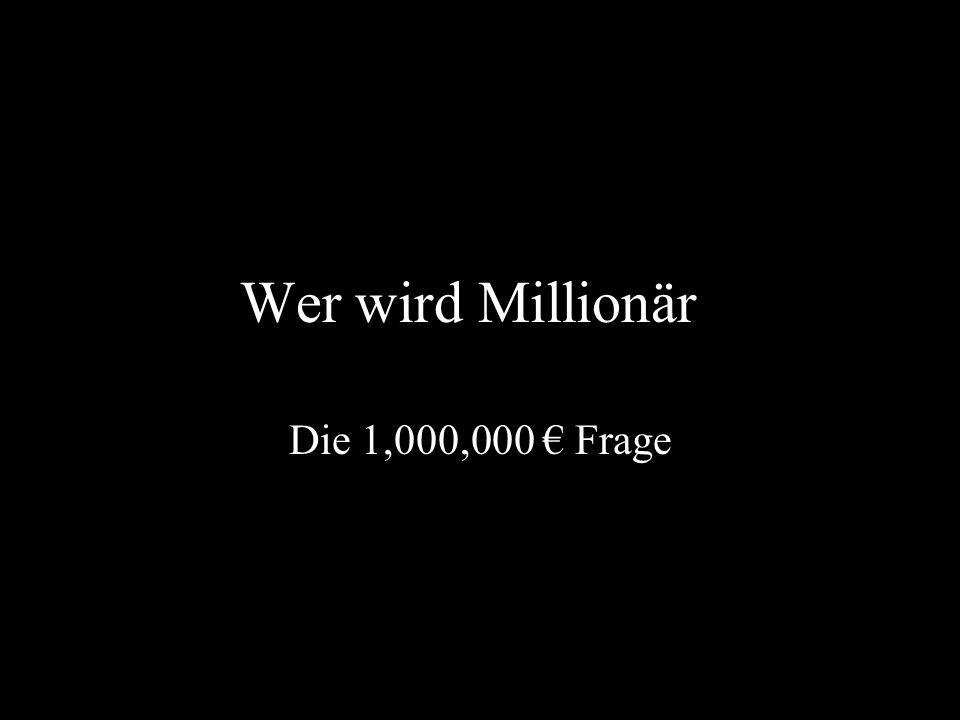Wer wird Millionär Die 1,000,000 € Frage