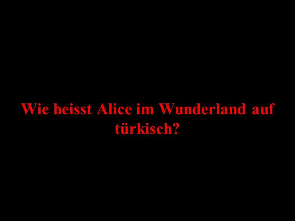 Wie heisst Alice im Wunderland auf türkisch