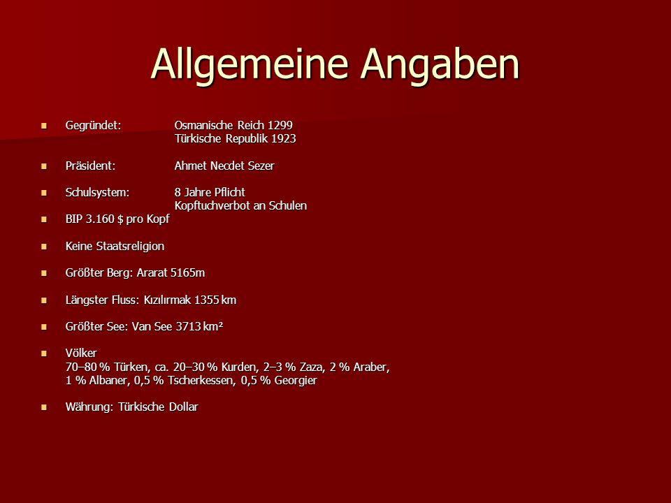 Allgemeine Angaben Gegründet: Osmanische Reich 1299