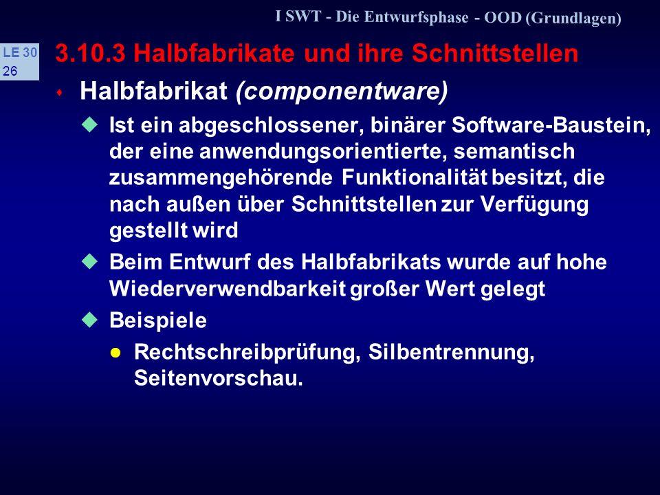 3.10.3 Halbfabrikate und ihre Schnittstellen