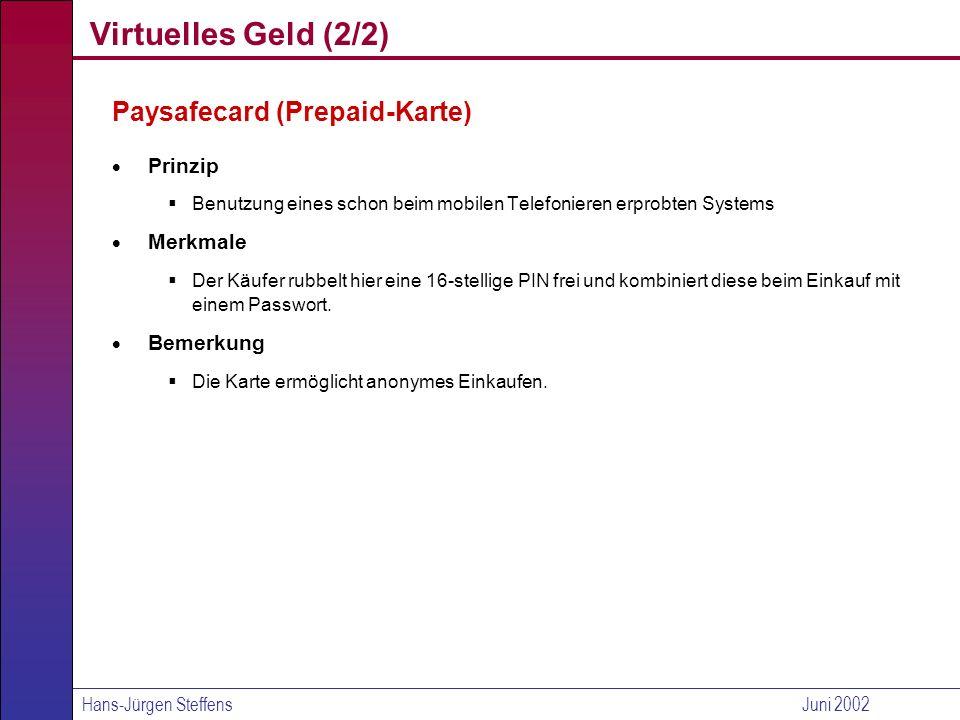 Virtuelles Geld (2/2) Paysafecard (Prepaid-Karte) Prinzip Merkmale