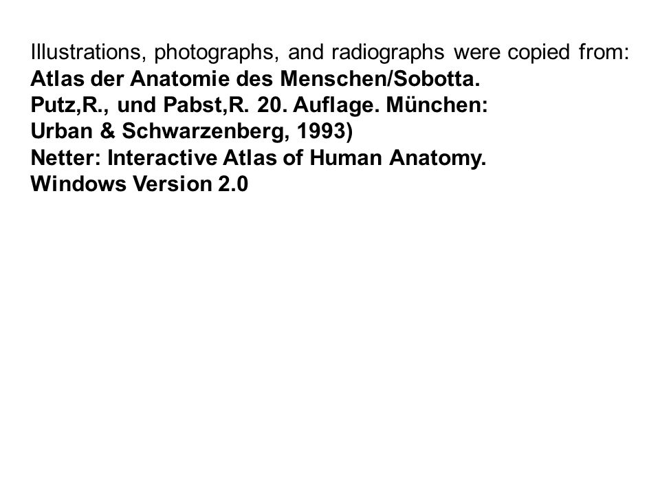 Illustrations, photographs, and radiographs were copied from: