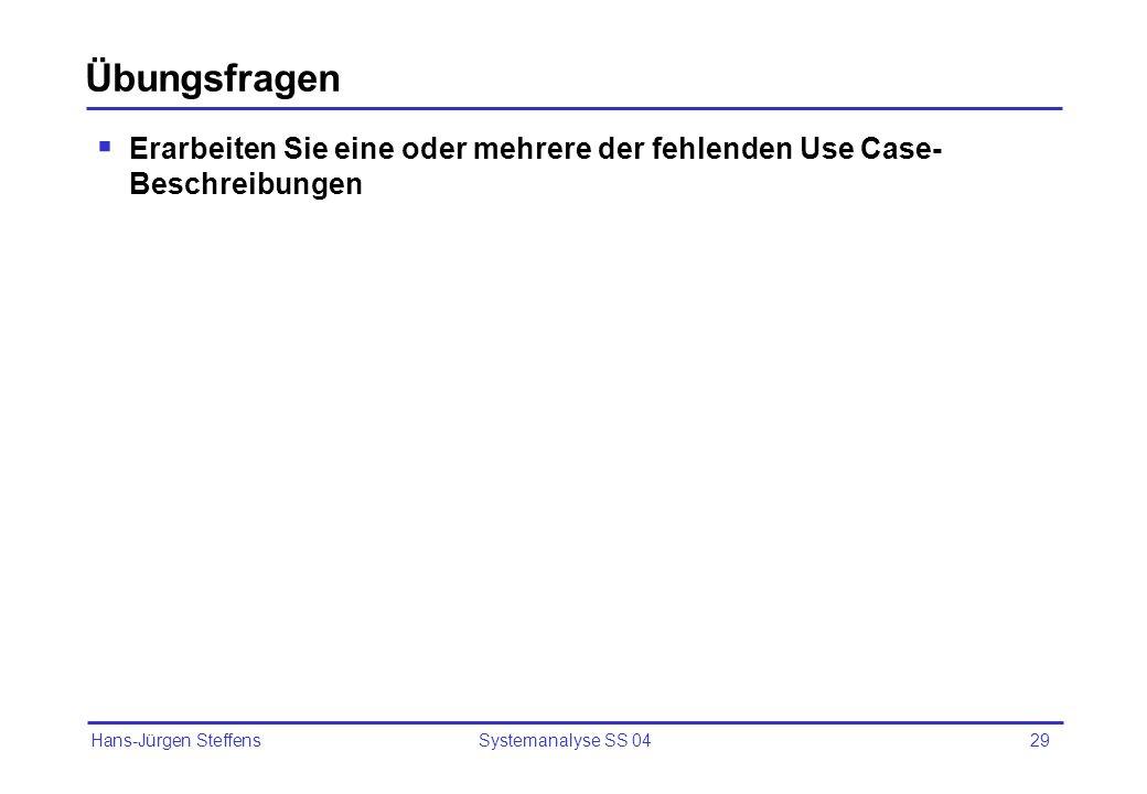 Übungsfragen Erarbeiten Sie eine oder mehrere der fehlenden Use Case-Beschreibungen.
