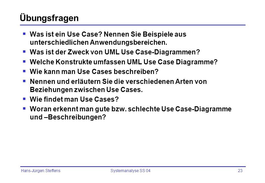 Übungsfragen Was ist ein Use Case Nennen Sie Beispiele aus unterschiedlichen Anwendungsbereichen. Was ist der Zweck von UML Use Case-Diagrammen