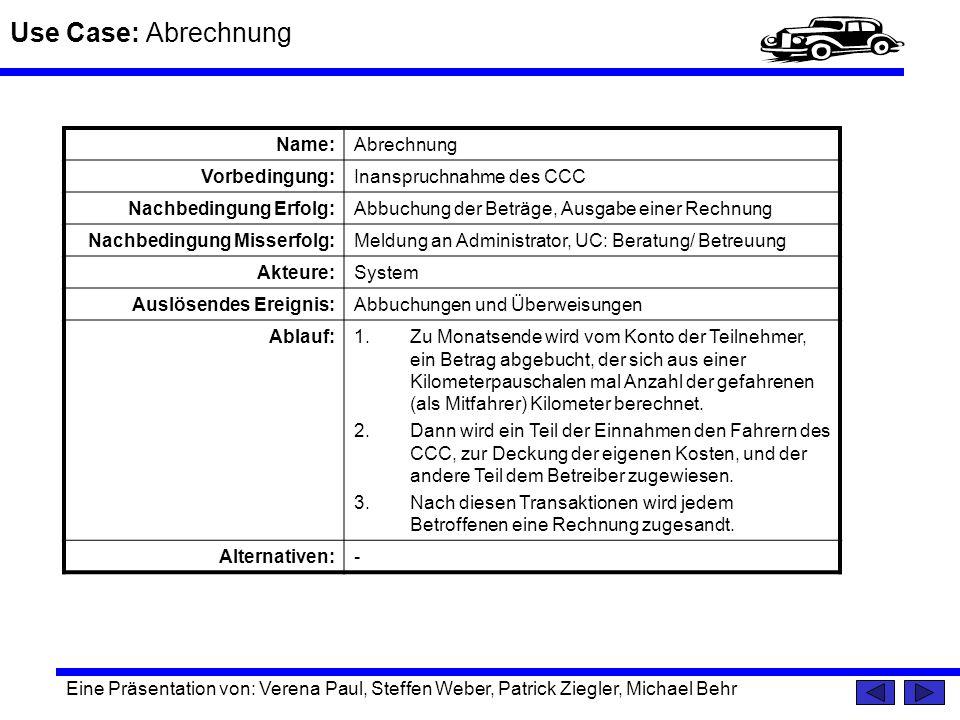 Use Case: Abrechnung Name: Abrechnung Vorbedingung: