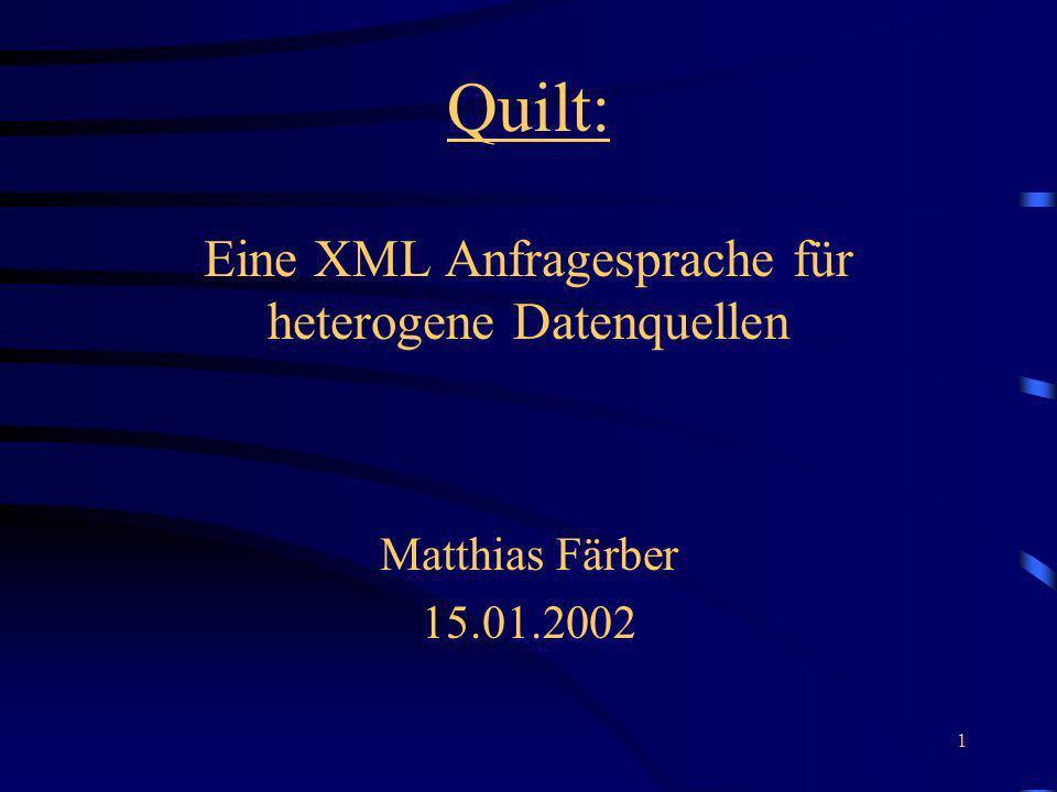 Quilt: Eine XML Anfragesprache für heterogene Datenquellen