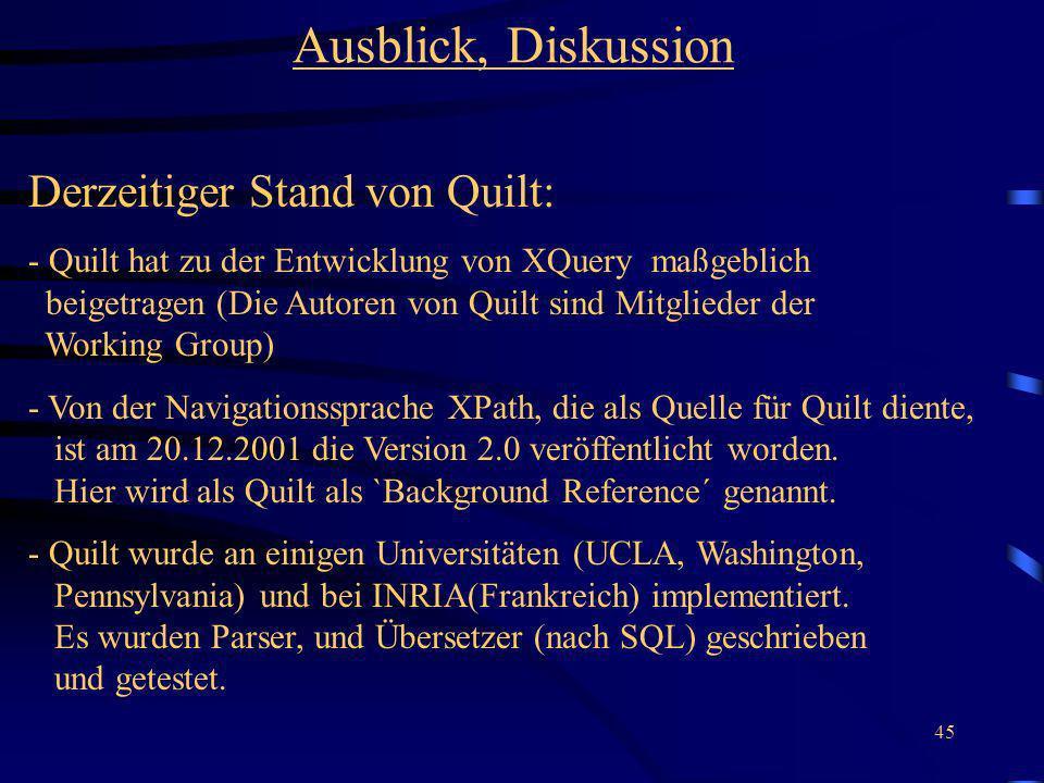 Ausblick, Diskussion Derzeitiger Stand von Quilt: