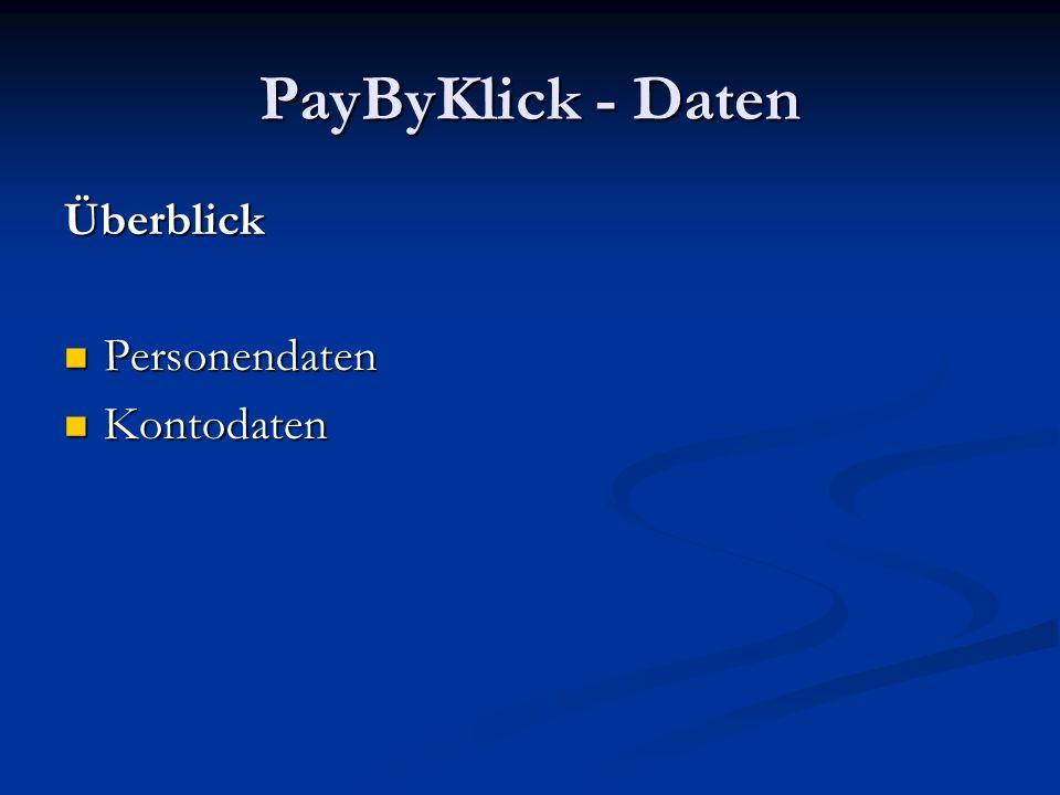 PayByKlick - Daten Überblick Personendaten Kontodaten