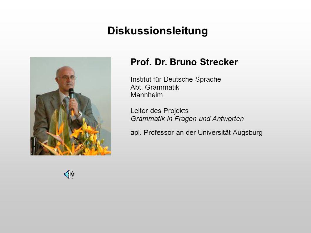 Diskussionsleitung Prof. Dr. Bruno Strecker
