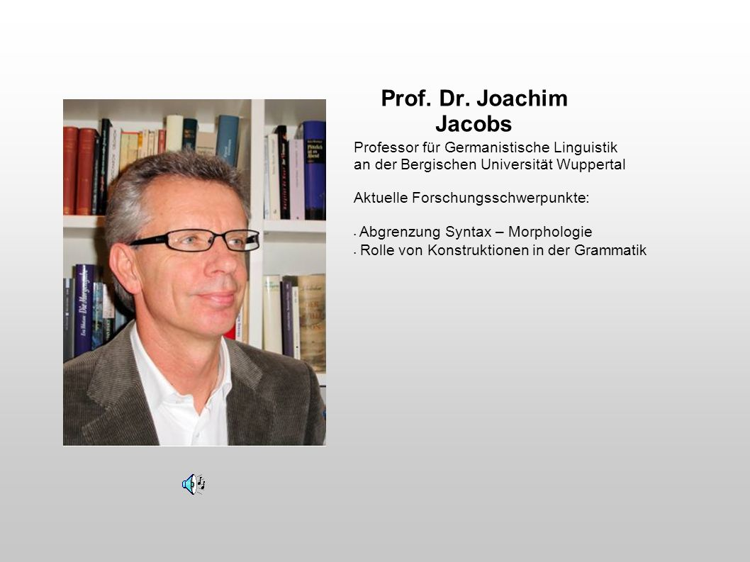 Prof. Dr. Joachim Jacobs Professor für Germanistische Linguistik