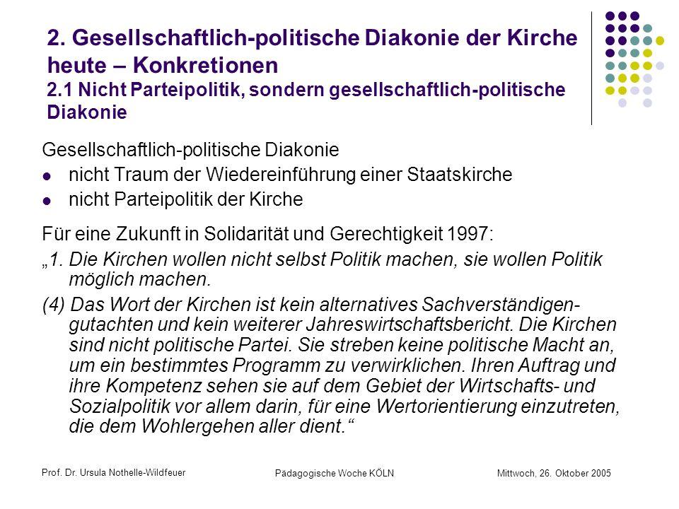 2. Gesellschaftlich-politische Diakonie der Kirche heute – Konkretionen 2.1 Nicht Parteipolitik, sondern gesellschaftlich-politische Diakonie