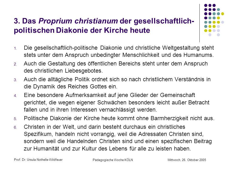 3. Das Proprium christianum der gesellschaftlich-politischen Diakonie der Kirche heute