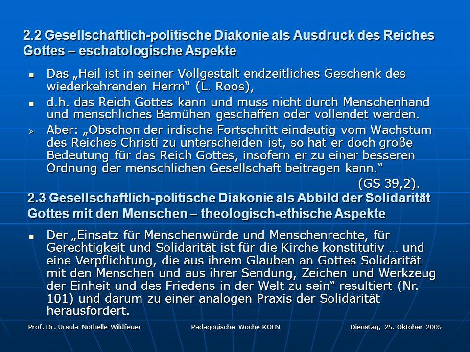 2.2 Gesellschaftlich-politische Diakonie als Ausdruck des Reiches Gottes – eschatologische Aspekte