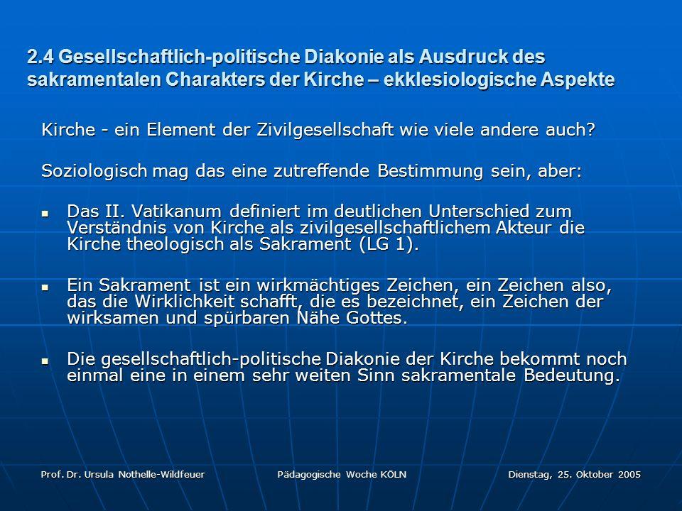 2.4 Gesellschaftlich-politische Diakonie als Ausdruck des sakramentalen Charakters der Kirche – ekklesiologische Aspekte