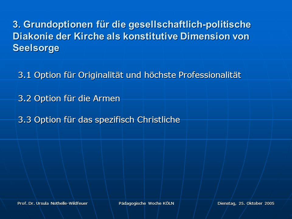3. Grundoptionen für die gesellschaftlich-politische Diakonie der Kirche als konstitutive Dimension von Seelsorge