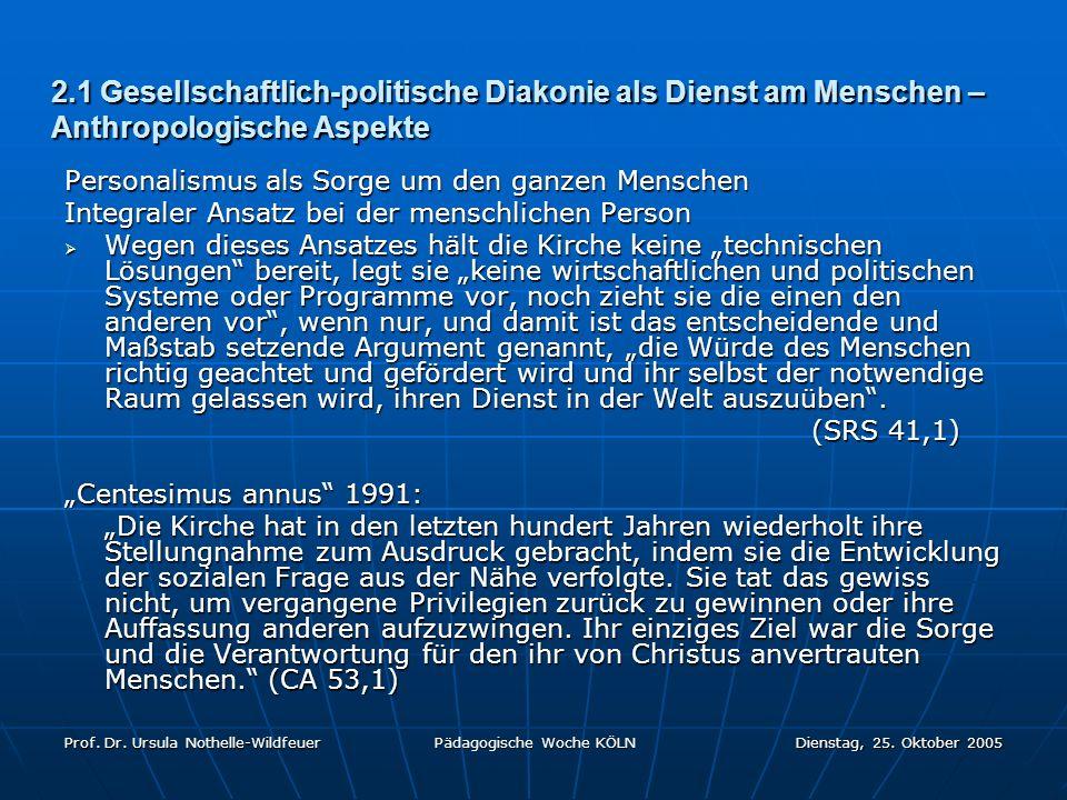 2.1 Gesellschaftlich-politische Diakonie als Dienst am Menschen – Anthropologische Aspekte