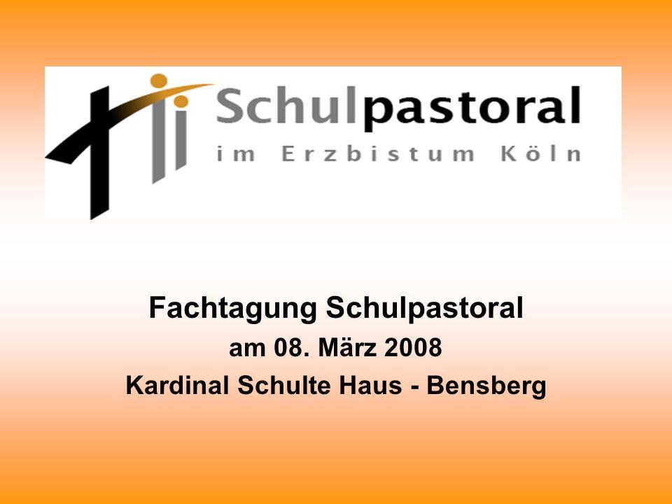 Fachtagung Schulpastoral Kardinal Schulte Haus - Bensberg