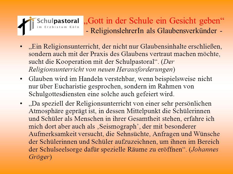 """""""Gott in der Schule ein Gesicht geben - ReligionslehrerIn als Glaubensverkünder -"""